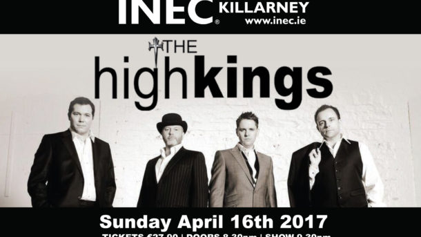 High Kings make a return on Easter Sunday, April 16th 2017