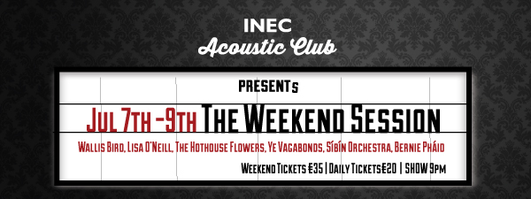 The INEC Acoustic Club Weekend Sessions July 7-9 2017