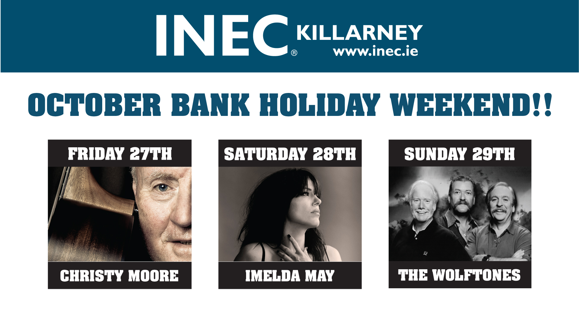 October Bank Holiday Weekend at the INEC KIllarney