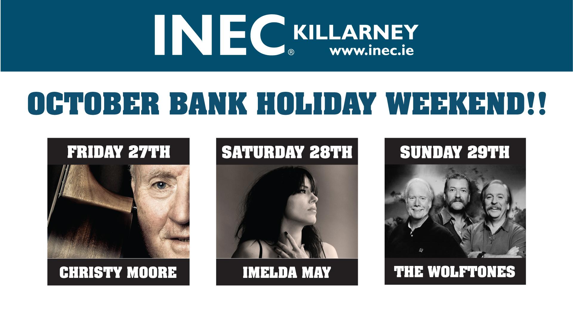 October Bank Holiday Weekend at the INEC KIllarney
