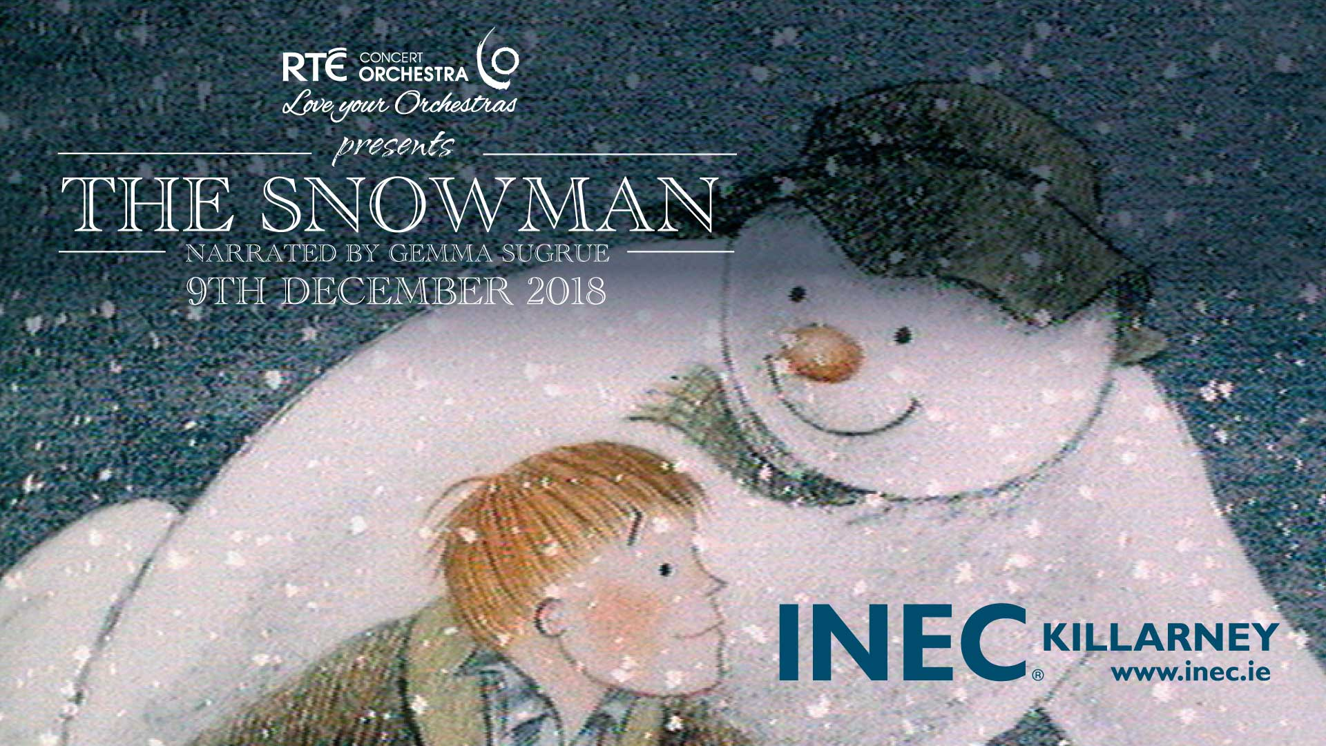 RTÉ Concert Orchestra presents The Snowman narrated by Gemma Sugrue this December 9th in the INEC Killarney