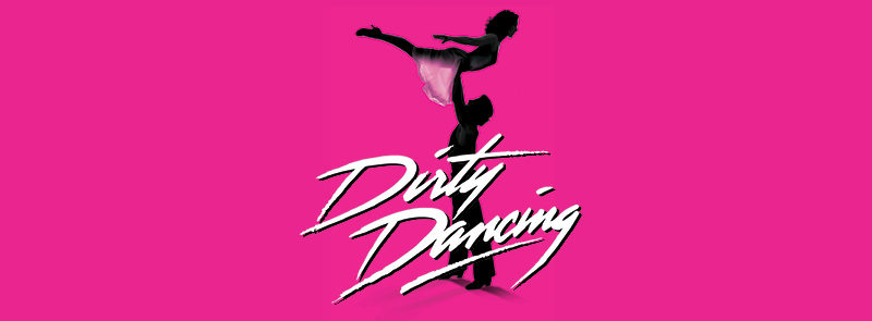 Dirty Dancing 'the Classic Story On Stage'