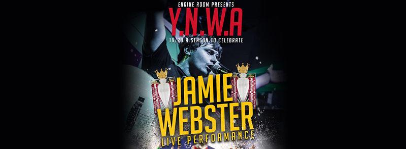 Y.n.w.a – Jamie Webster Live