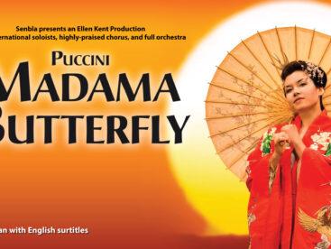 Madama Butterfly An Ellen Kent production