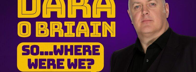 Dara O'Briain – So… Where Were We?